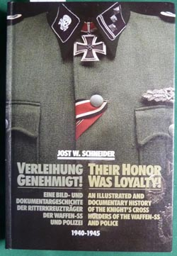 Their Honor Was Loyalty! Knight's Cross Holders of the Waffen-SS