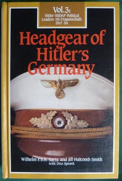 Headgear of Hitler's Germany, Vol. 3: NSDAP, Political Leaders